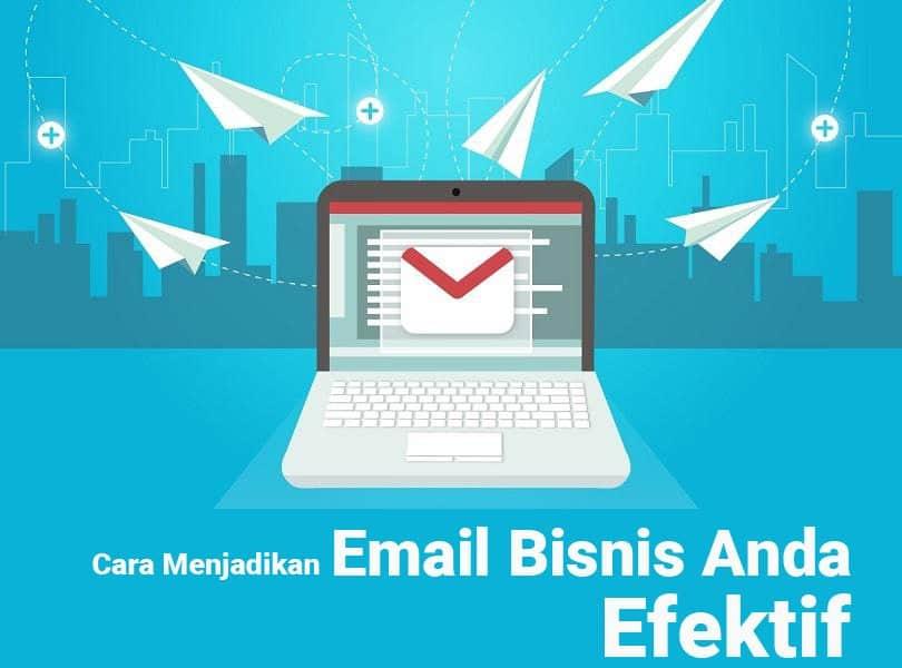 cara menjadikan email bisnis efektif